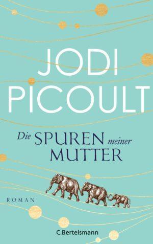 Die Spuren meiner Mutter von Jodi Picoult